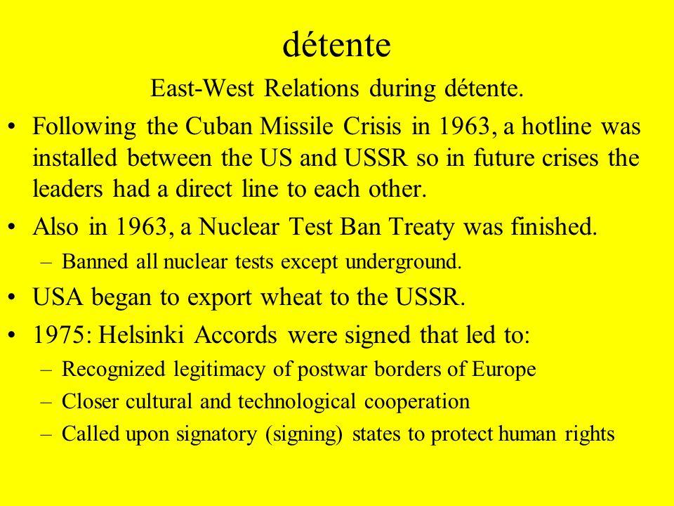 détente Strategic Arms Limitation Talks (SALT) began in 1969.