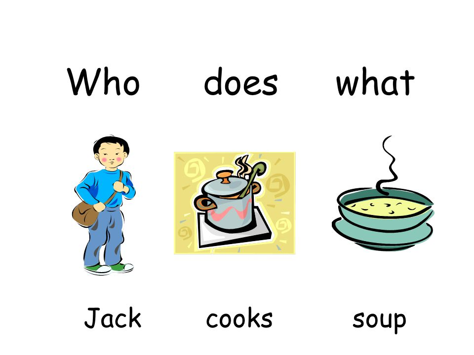 Jack cooks a _____ soup Who does what lovely
