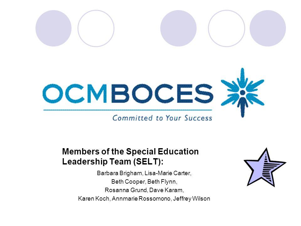 Members of the Special Education Leadership Team (SELT): Barbara Brigham, Lisa-Marie Carter, Beth Cooper, Beth Flynn, Rosanna Grund, Dave Karam, Karen Koch, Annmarie Rossomono, Jeffrey Wilson