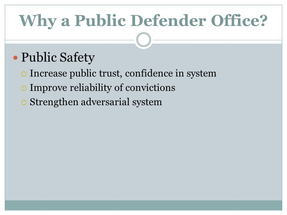 Why a Public Defender Office.