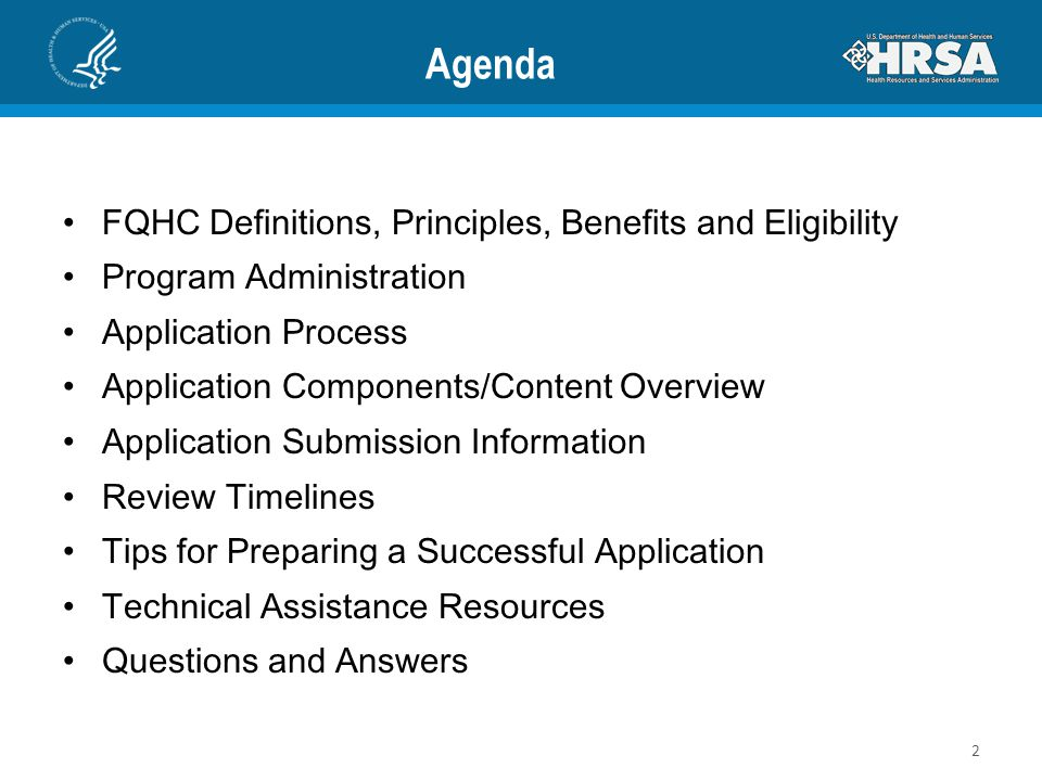 Agenda FQHC Definitions, Principles, Benefits and Eligibility Program Administration Application Process Application Components/Content Overview Appli