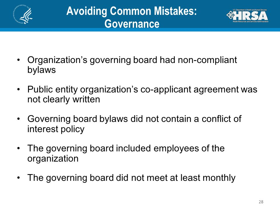 Avoiding Common Mistakes: Governance Organization's governing board had non-compliant bylaws Public entity organization's co-applicant agreement was n