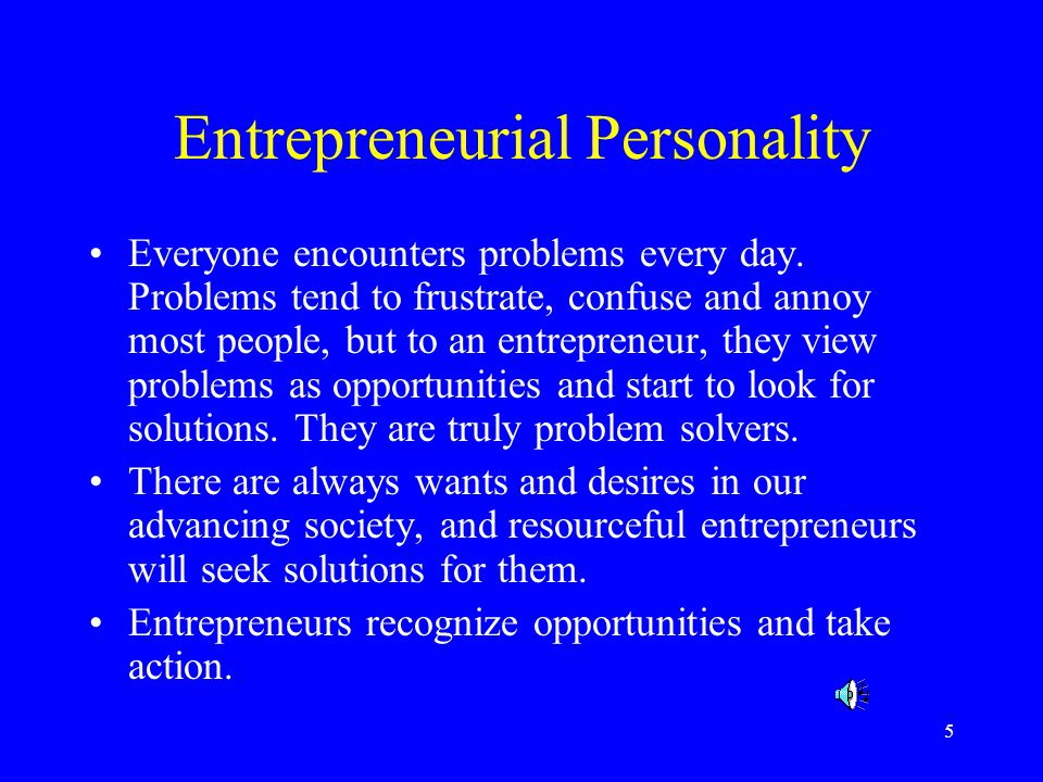 5 Entrepreneurial Personality Everyone encounters problems every day.