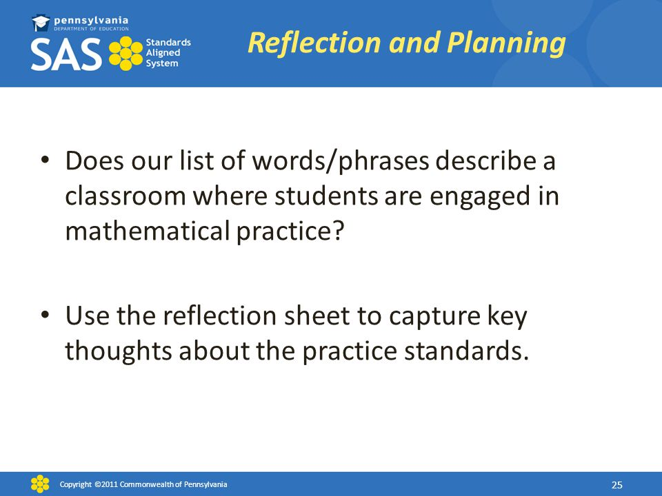 Does our list of words/phrases describe a classroom where students are engaged in mathematical practice? Use the reflection sheet to capture key thoug