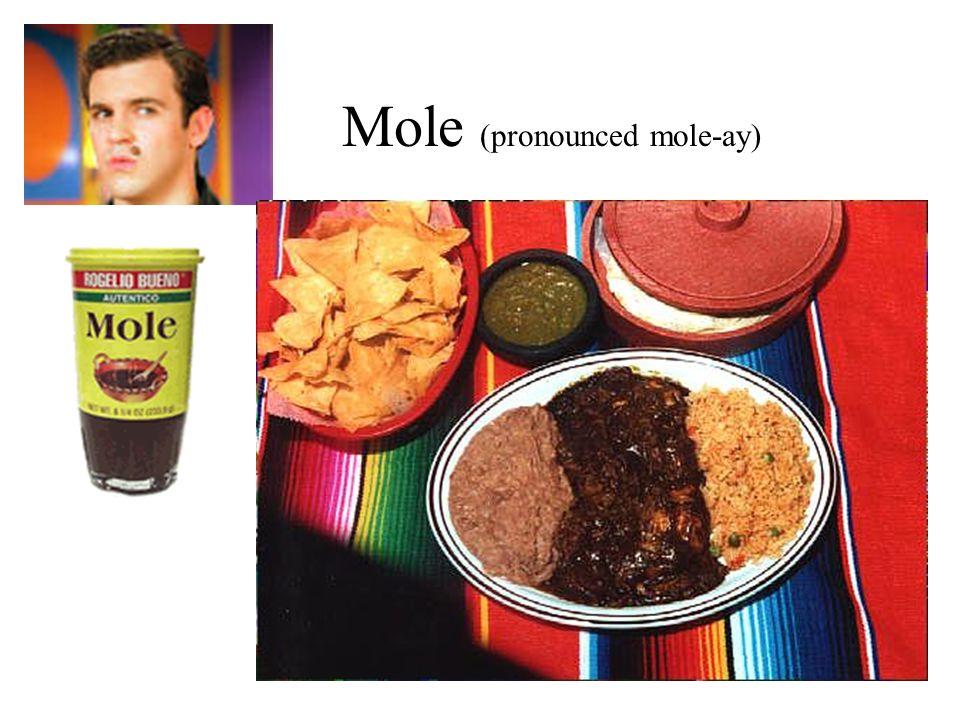 Mole (pronounced mole-ay)