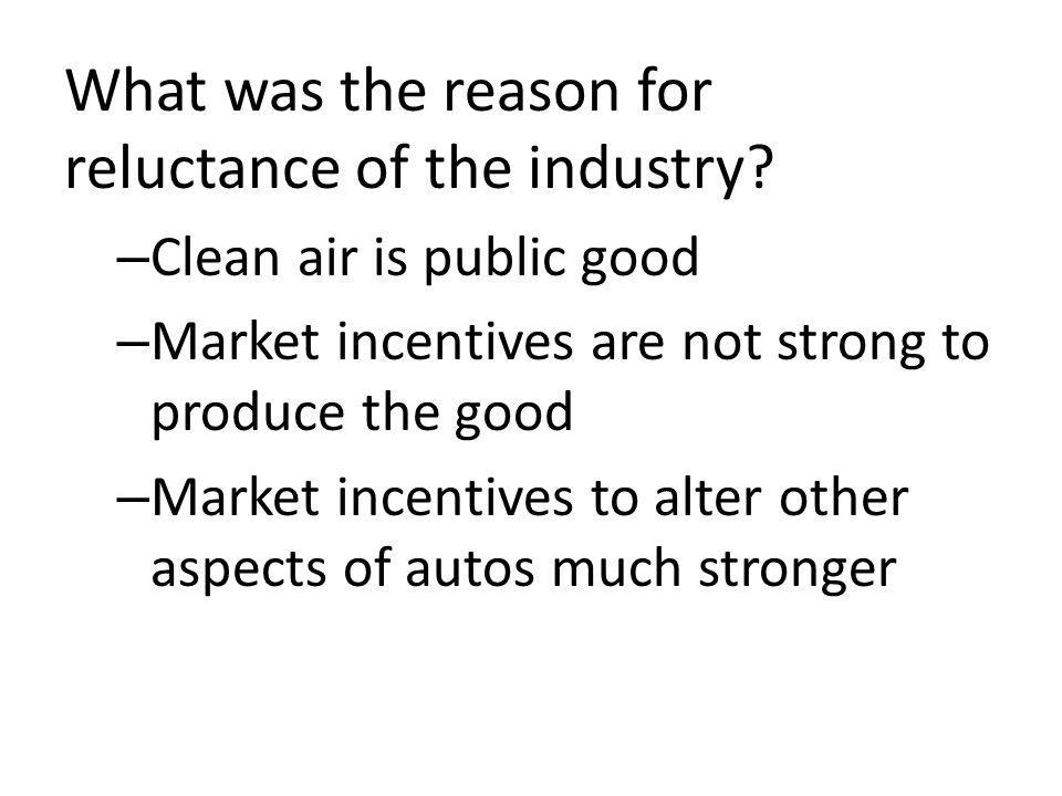 What was the reason for reluctance of the industry.