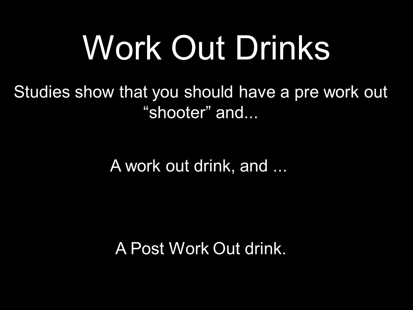 Work Out Drinks A work out drink, and...