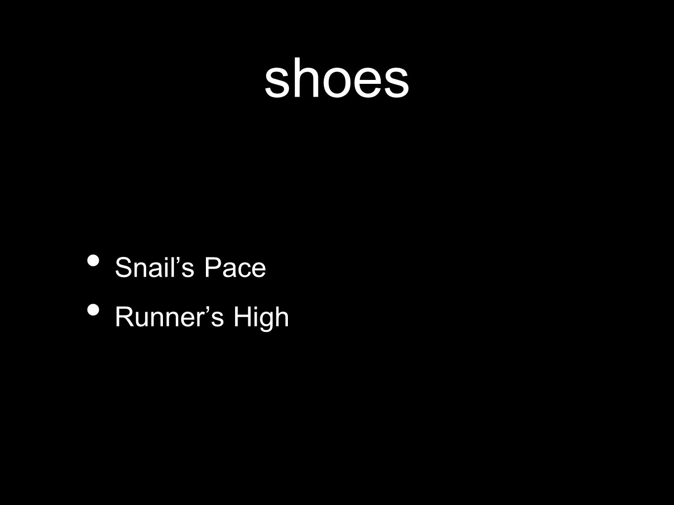 shoes Snail's Pace Runner's High