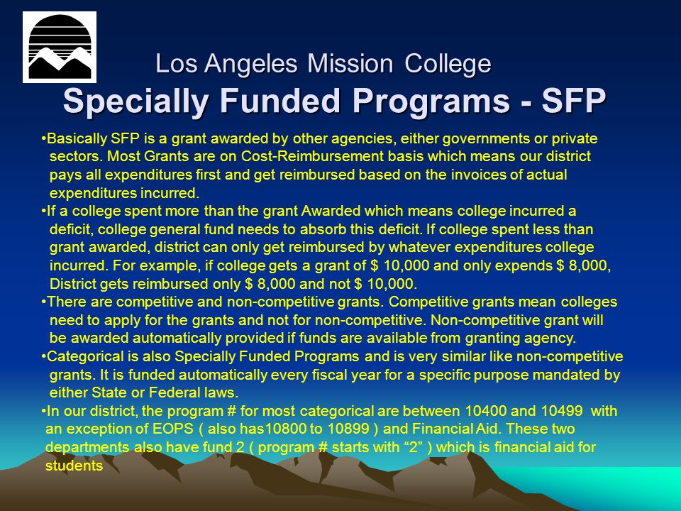 Specially Funded Programs - SFP Los Angeles Mission College Basically SFP is a grant awarded by other agencies, either governments or private sectors.