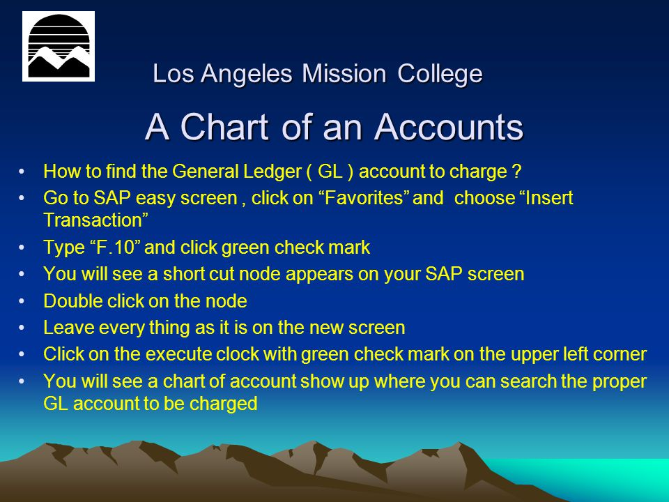 A Chart of an Accounts How to find the General Ledger ( GL ) account to charge .