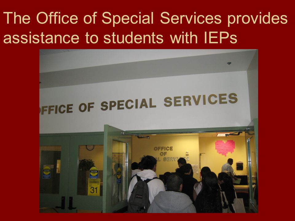 The Office of Special Services provides assistance to students with IEPs