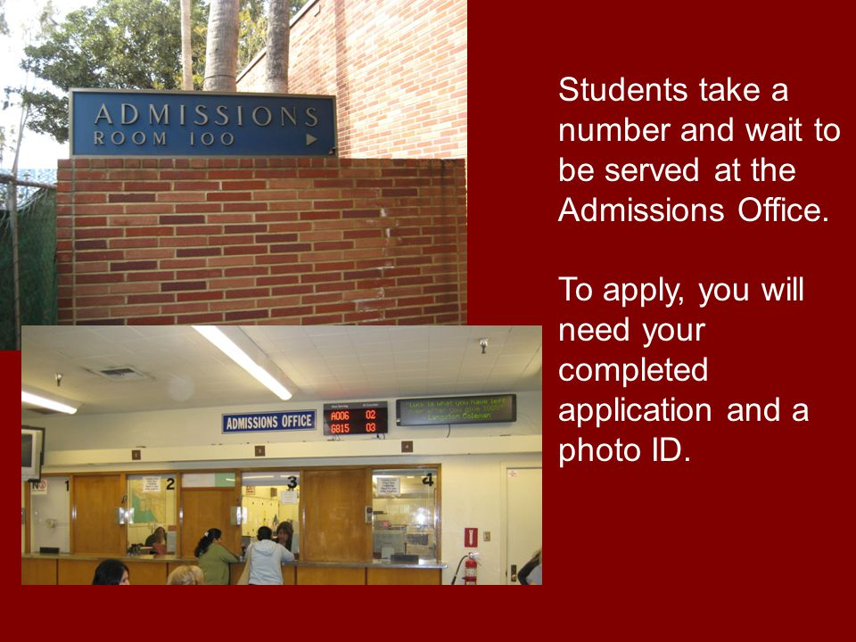 Students take a number and wait to be served at the Admissions Office.
