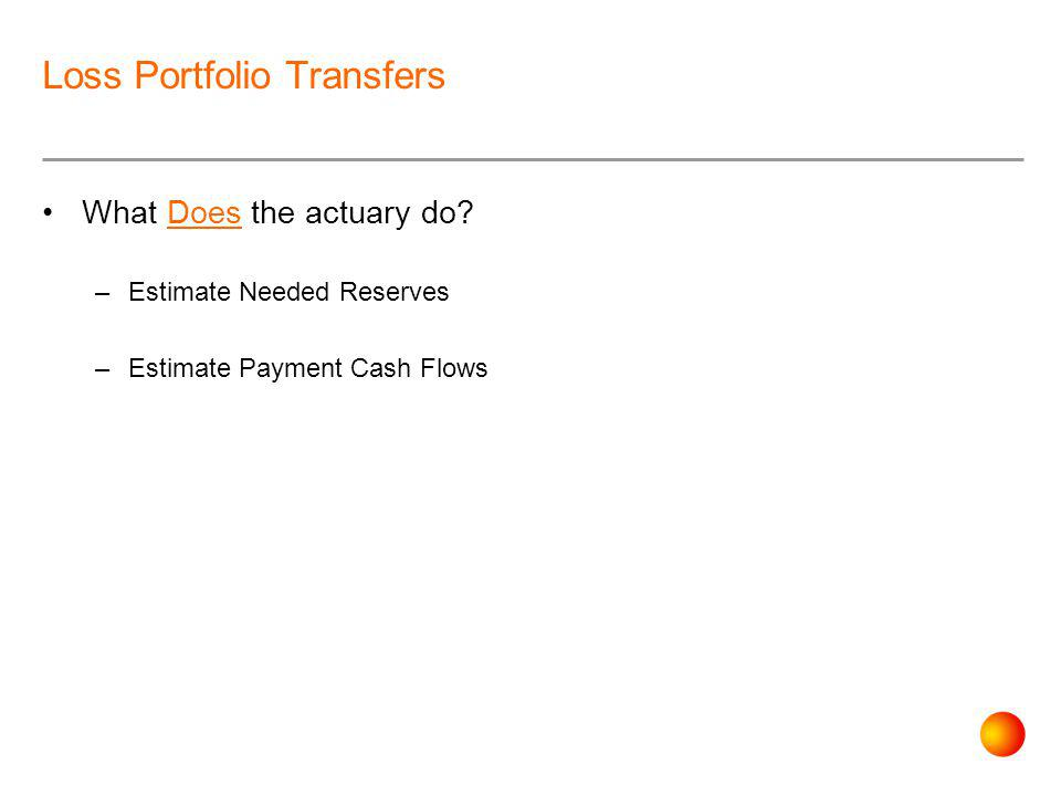 Loss Portfolio Transfers What Does the actuary do.
