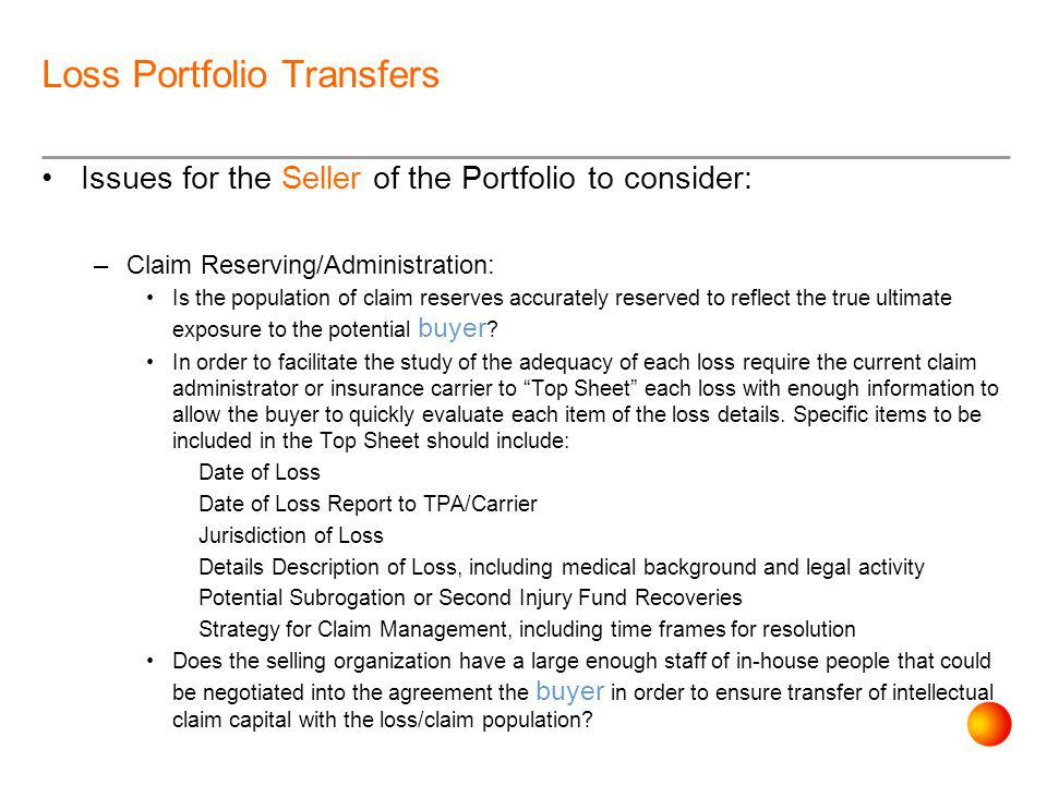 Loss Portfolio Transfers What Does the actuary do? –Estimate Needed Reserves