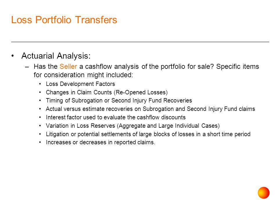 Loss Portfolio Transfers What Can/Should the actuary do?