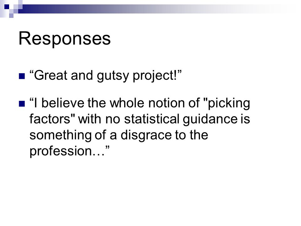 "Responses ""Great and gutsy project!"" ""I believe the whole notion of"