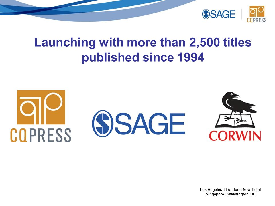 Los Angeles | London | New Delhi Singapore | Washington DC Launching with more than 2,500 titles published since 1994