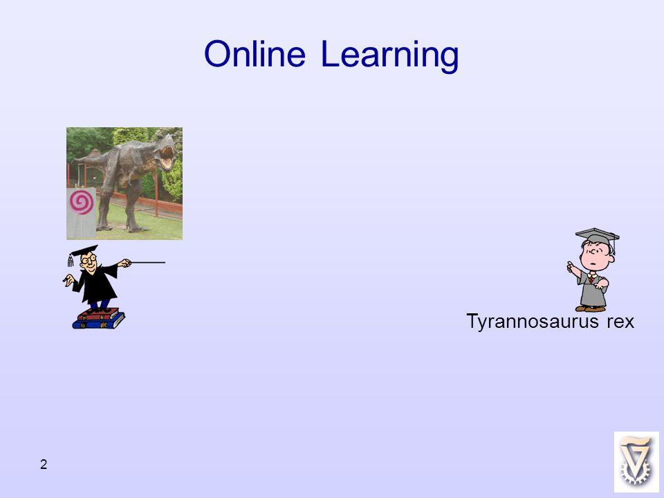 2 Online Learning Tyrannosaurus rex