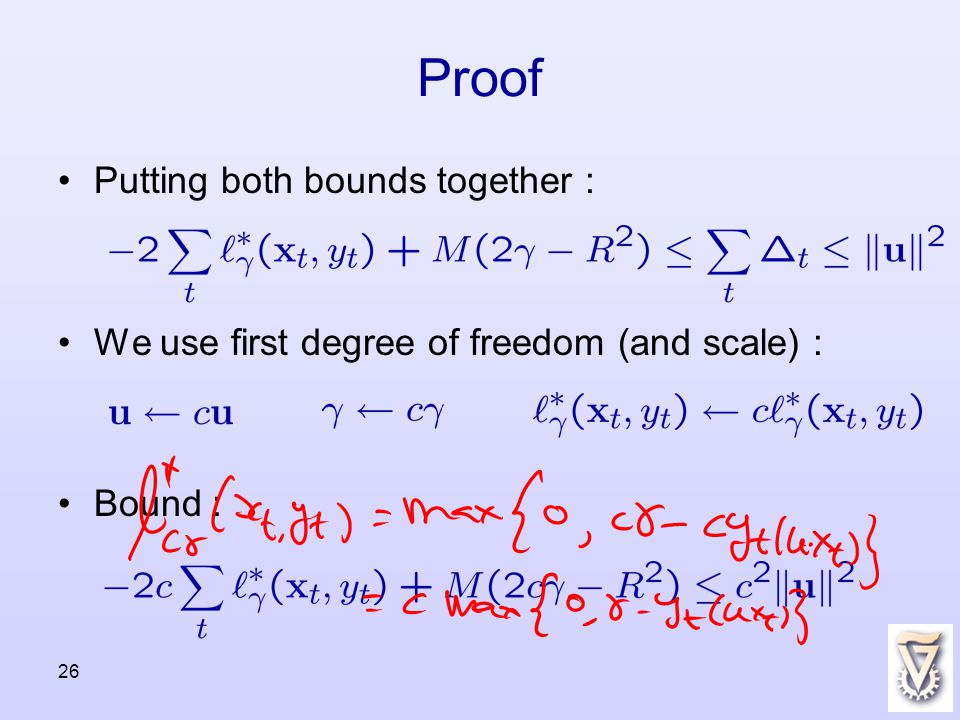 26 Proof Putting both bounds together : We use first degree of freedom (and scale) : Bound :