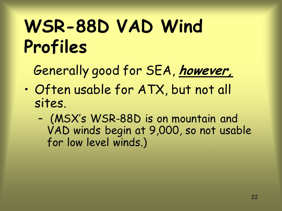 21 WSR-88D VAD Wind Profiles Lower level winds are affected by flow through the Strait of Juan De Fuca so don't always represent conditions over SEA.