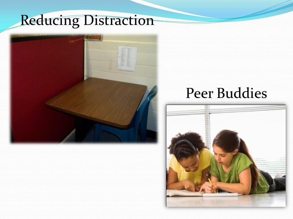 Reducing Distraction Peer Buddies
