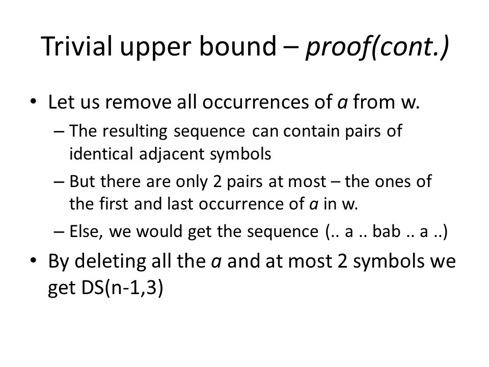 Trivial upper bound – proof(cont.) Let us remove all occurrences of a from w.