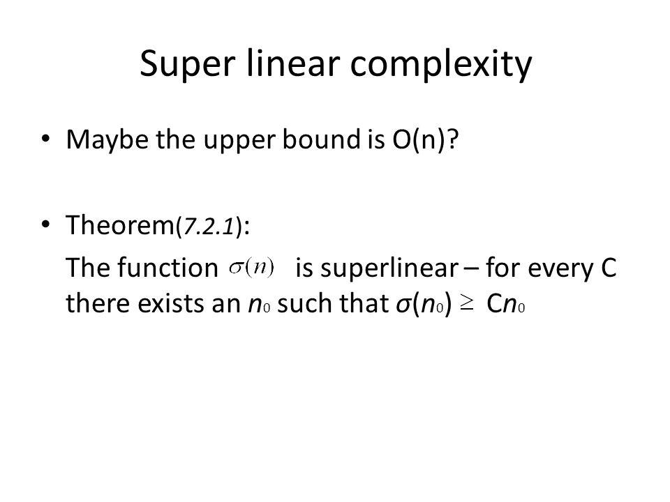 Super linear complexity Maybe the upper bound is O(n).