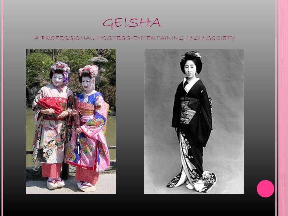 GEISHA - A PROFESSIONAL HOSTESS ENTERTAINING HIGH SOCIETY