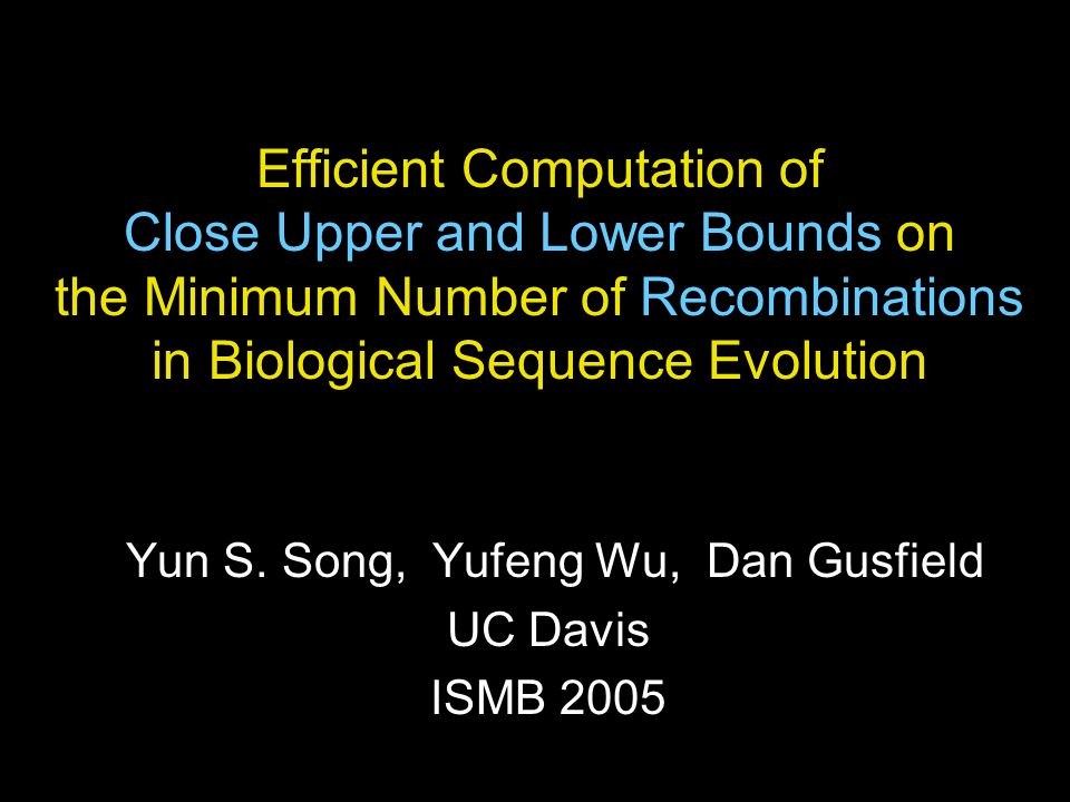 Efficient Computation of Close Upper and Lower Bounds on the Minimum Number of Recombinations in Biological Sequence Evolution Yun S.