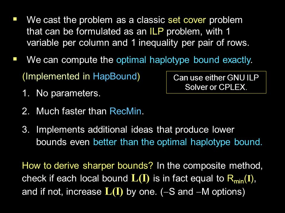 (Implemented in HapBound) 1.No parameters. 2.Much faster than RecMin.