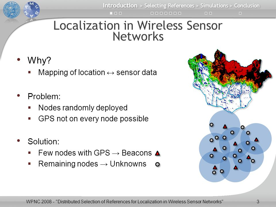 Localization in Wireless Sensor Networks Why.