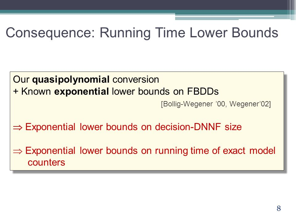8 Our quasipolynomial conversion + Known exponential lower bounds on FBDDs [Bollig-Wegener '00, Wegener'02]  Exponential lower bounds on decision-DNN