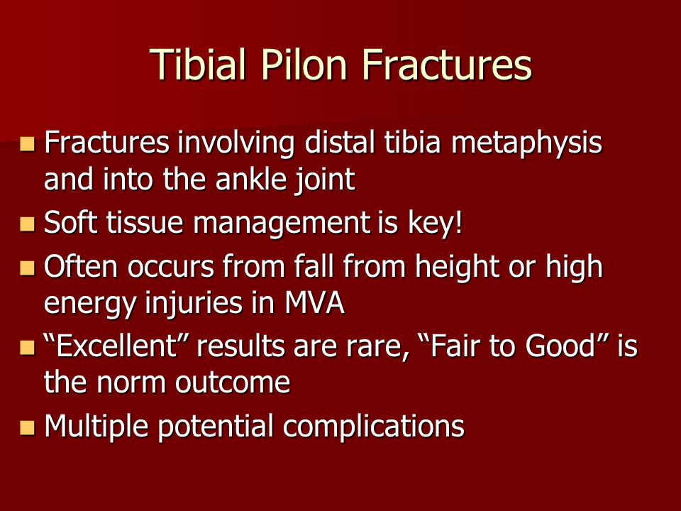 Fractures involving distal tibia metaphysis and into the ankle joint Fractures involving distal tibia metaphysis and into the ankle joint Soft tissue