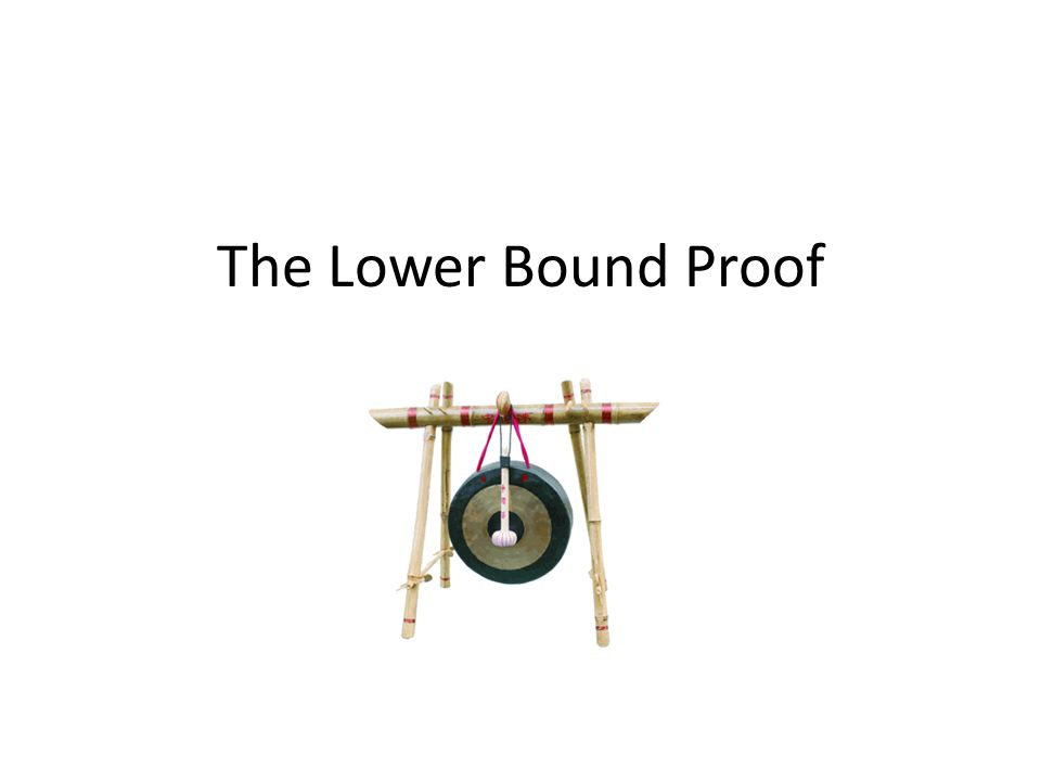 The Lower Bound Proof