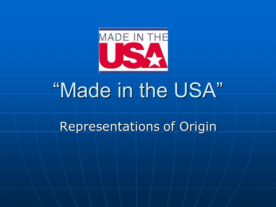 Made in the USA Representations of Origin