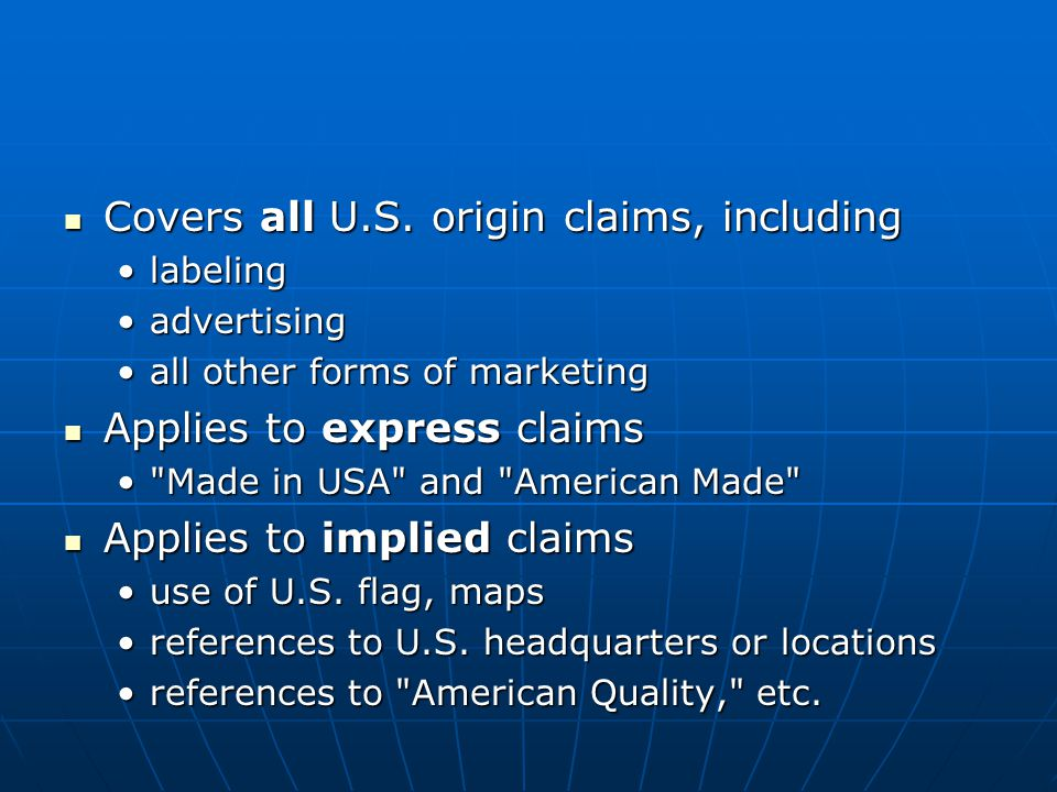 Covers all U.S. origin claims, including Covers all U.S.
