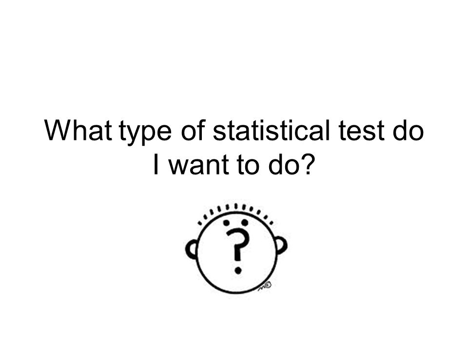 9/14/20105 Continuous Data If comparing 2 groups (treatment/control) –t-test If comparing > 2 groups –ANOVA (F-test) If measuring association between 2 variables –Pearson r correlation If trying to predict an outcome (crystal ball) –Regression or multiple regression