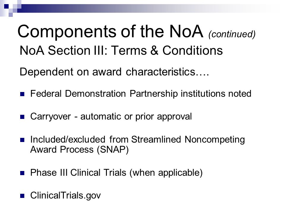 Components of the NoA (continued) NoA Section III: Terms & Conditions Dependent on award characteristics….