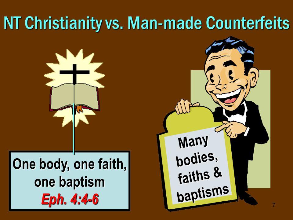 8 NT Christianity vs.Man-made Counterfeits Christ: ALL authority Matt.