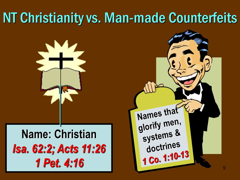 9 NT Christianity vs. Man-made Counterfeits Name: Christian Isa.
