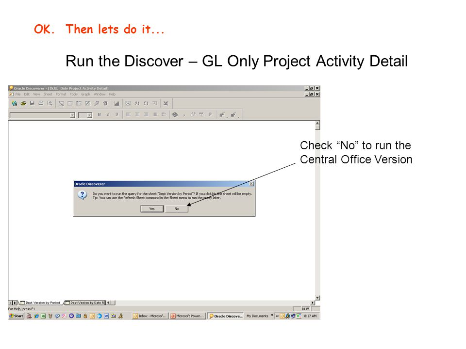 Run the Discover – GL Only Project Activity Detail OK.
