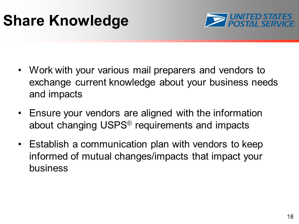 Share Knowledge Work with your various mail preparers and vendors to exchange current knowledge about your business needs and impacts Ensure your vend