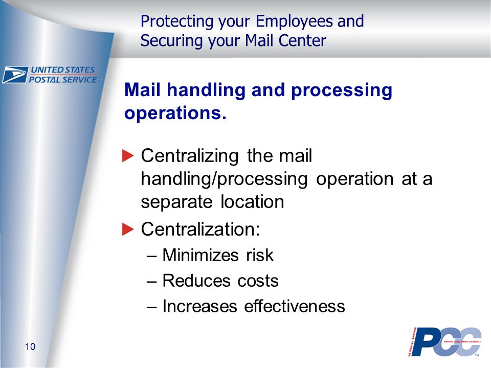 10 Protecting your Employees and Securing your Mail Center Mail handling and processing operations.