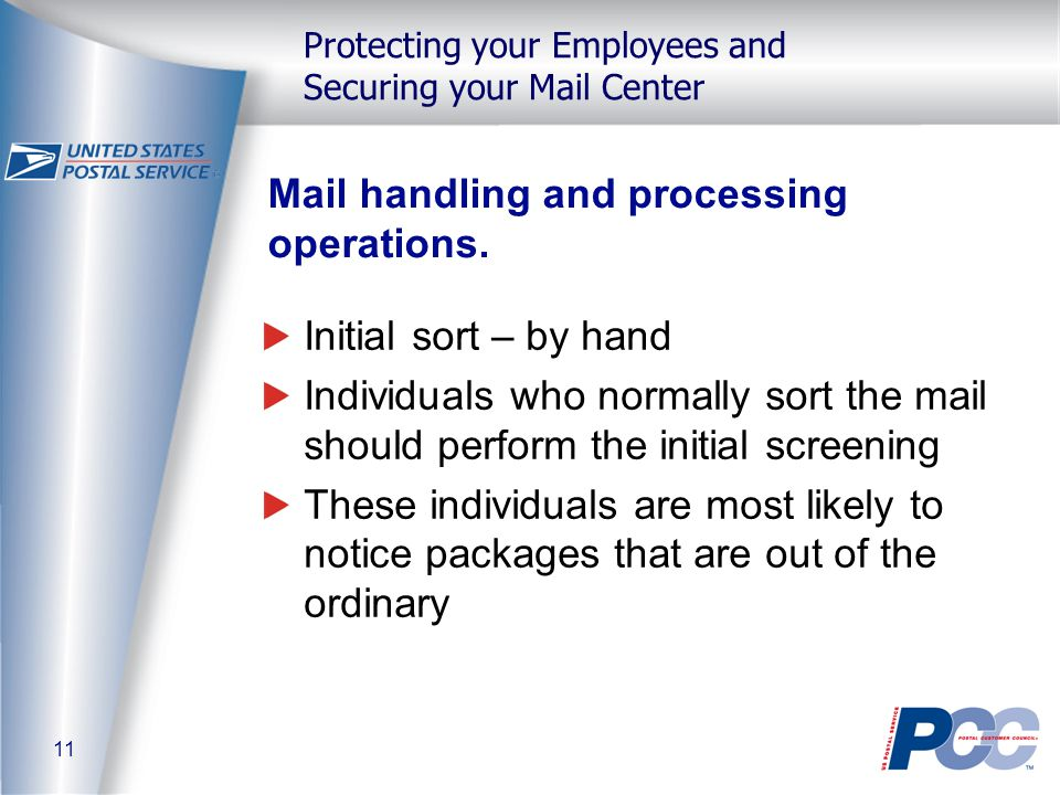 11 Protecting your Employees and Securing your Mail Center Mail handling and processing operations.