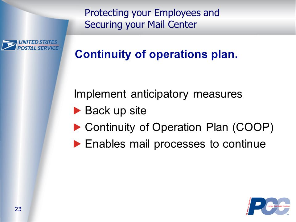 23 Protecting your Employees and Securing your Mail Center Continuity of operations plan.