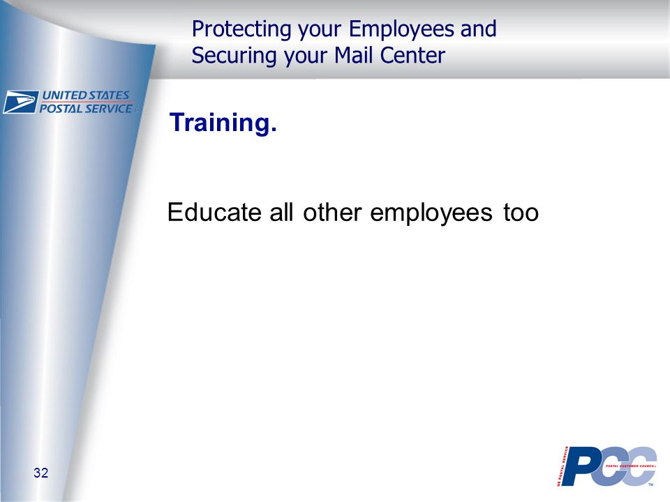 32 Protecting your Employees and Securing your Mail Center Training.