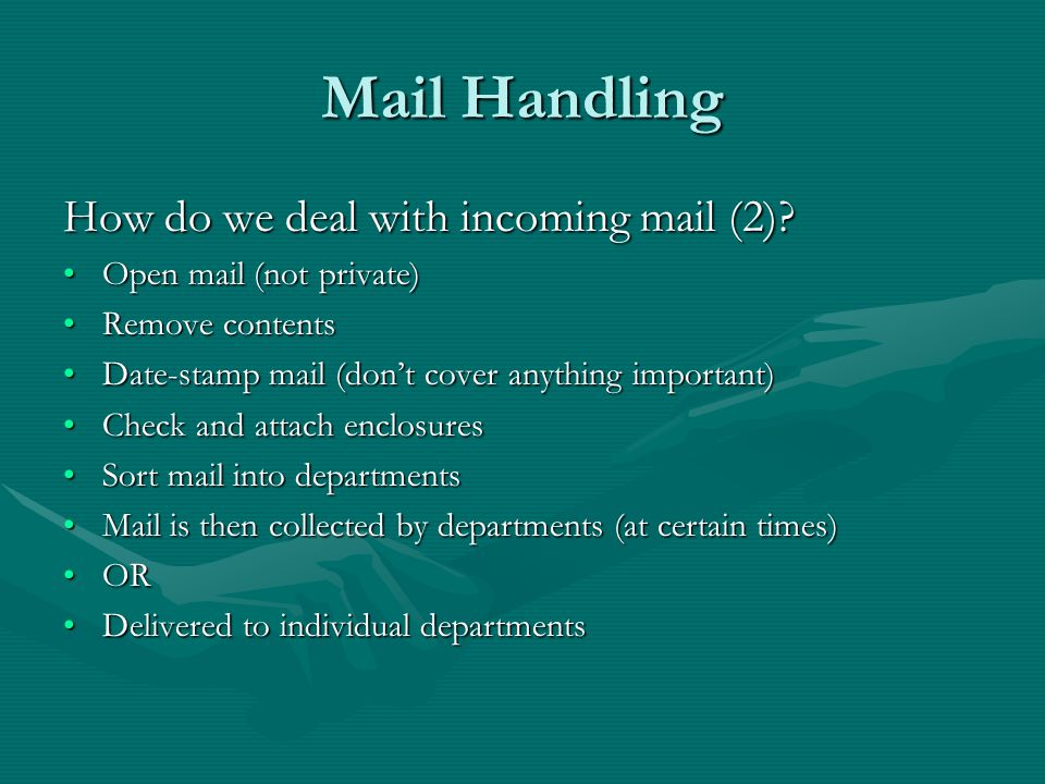 Mail Handling How do we deal with incoming mail.