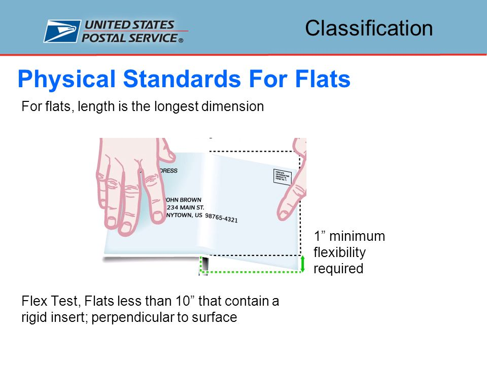 For flats, length is the longest dimension 1 minimum flexibility required Flex Test, Flats less than 10 that contain a rigid insert; perpendicular to surface Physical Standards For Flats Classification