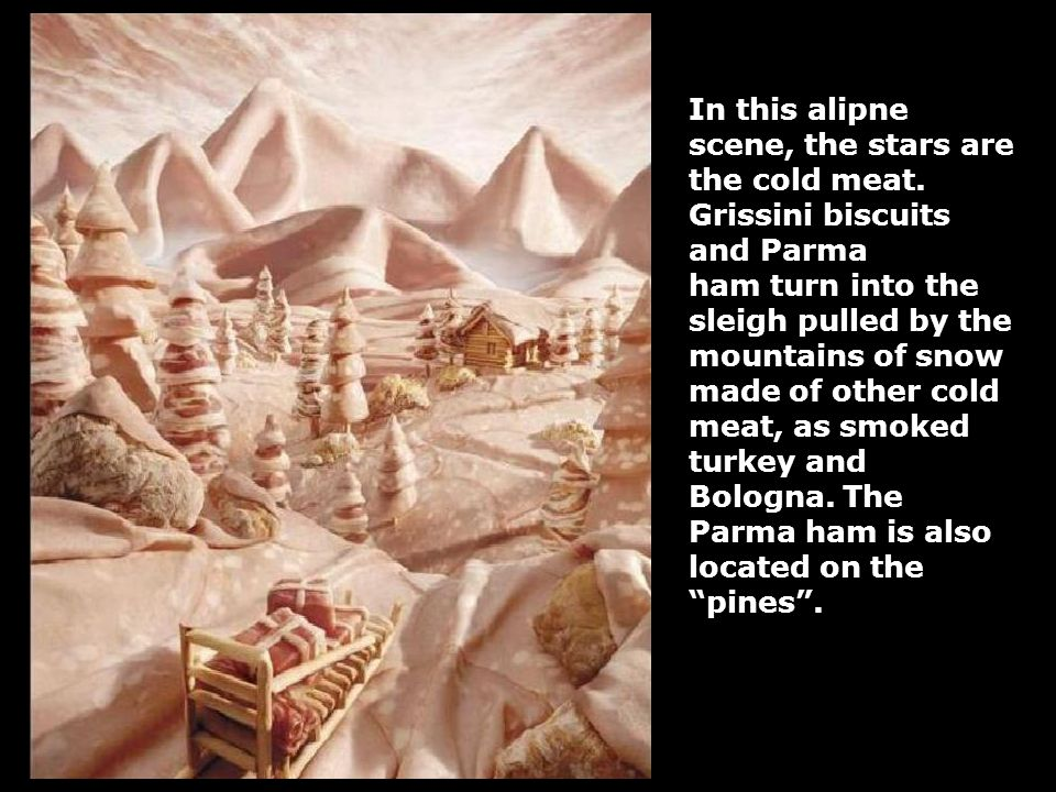 In this alipne scene, the stars are the cold meat.