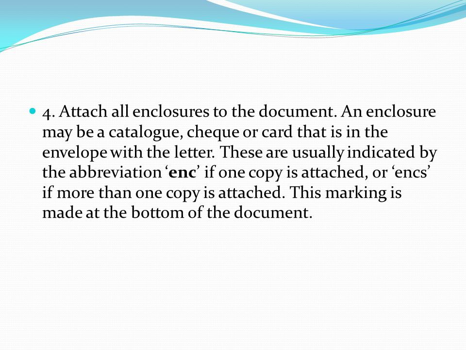 4. Attach all enclosures to the document.